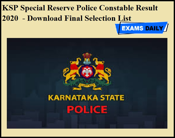 KSP Special Reserve Police Constable Result 2020 OUT - Download Final Selection List
