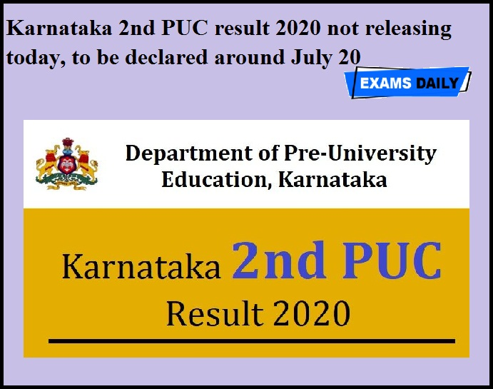 Karnataka 2nd PUC result 2020 not releasing today, to be declared around July 20