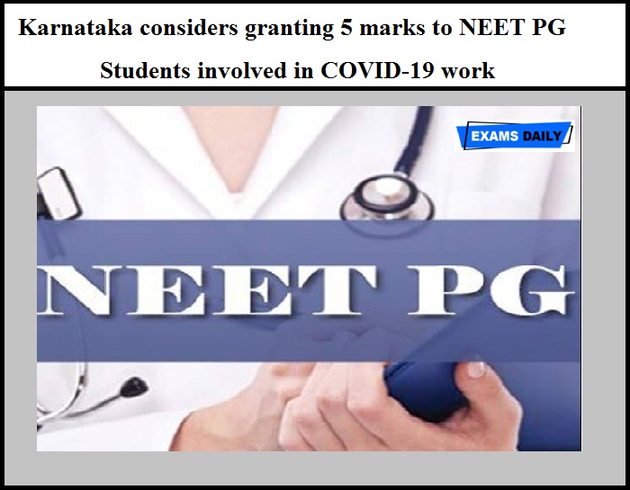 Karnataka considers granting 5 marks to NEET PG Students involved in COVID-19 work – Minister Said