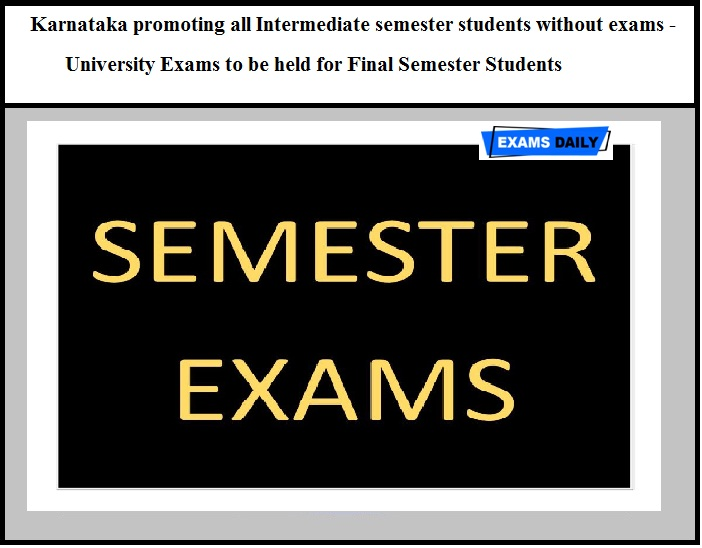 Karnataka promoting all Intermediate semester students without exams - University Exams to be held for Final Semester Students