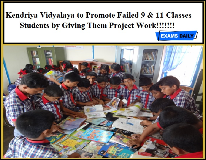 Kendriya Vidyalaya to Promote Failed 9 & 11 Classes Students by Giving Them Project Work!!!!!!!