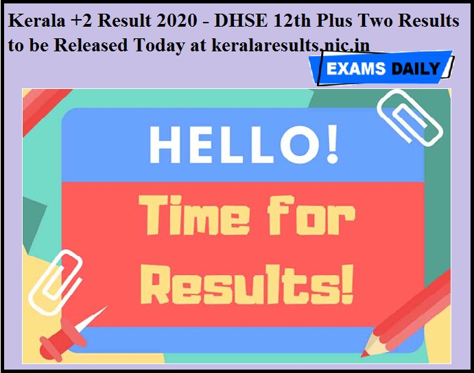 Kerala +2 Result 2020 - DHSE 12th Plus Two Results to be Released Today at keralaresults.nic.in