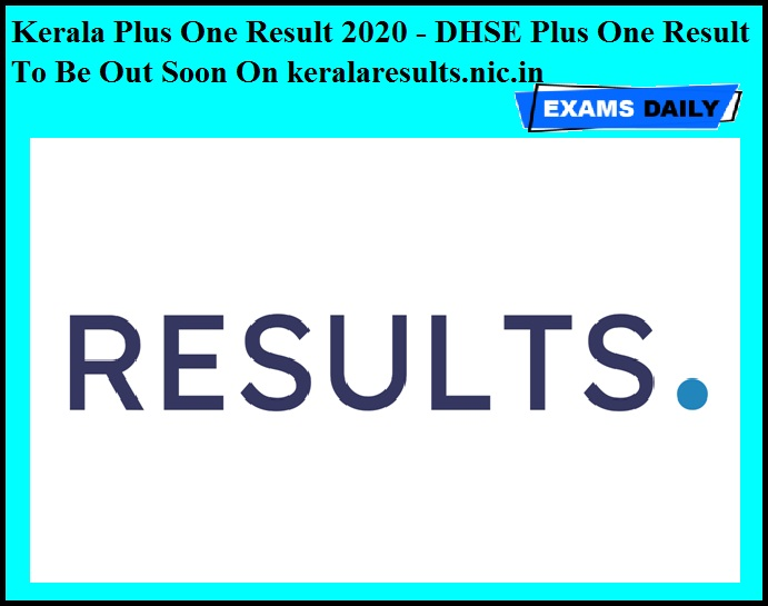 Kerala Plus One Result 2020 - DHSE Plus One Result To Be Out Soon On keralaresults.nic.in
