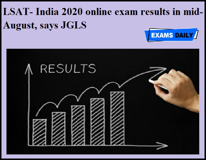 LSAT- India 2020 online exam results in mid-August, says JGLS