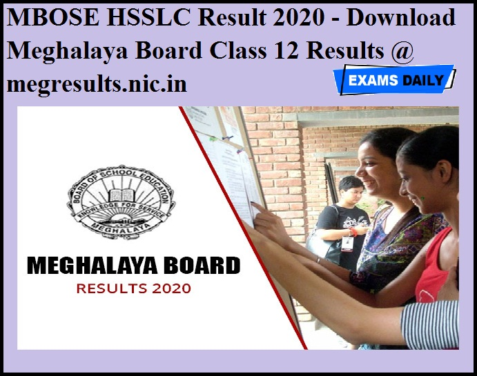 MBOSE HSSLC Result 2020 OUT - Download Meghalaya Board Class 12 Results @ megresults.nic.in