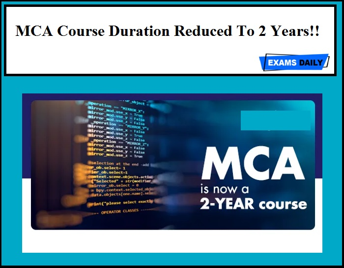 MCA Course Duration Reduced To 2 Years!!