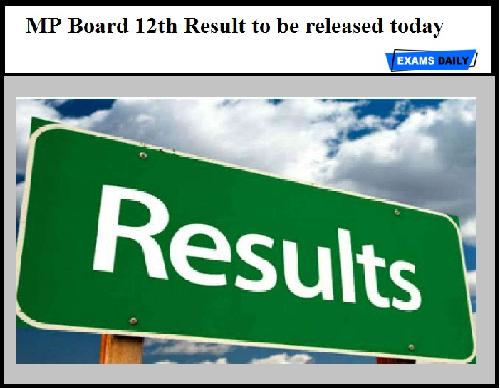 MP Board 12th Result to be released today – Get MPBSE Class 12 Result Details Here