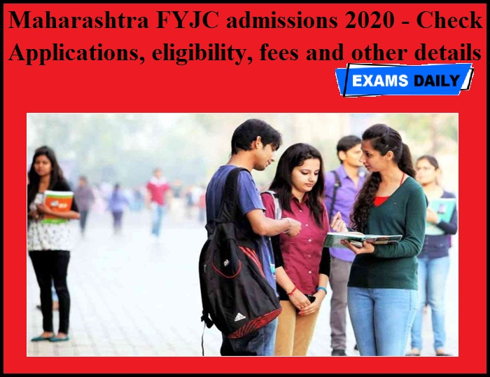 Maharashtra FYJC admissions 2020 - Check Applications, eligibility, fees and other details