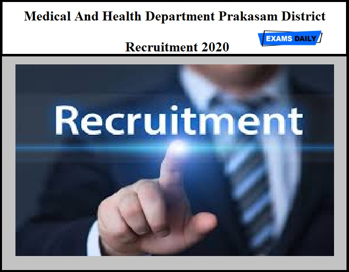 Medical And Health Department Prakasam District Recruitment 2020 – Staff Nurse & Other Vacancy
