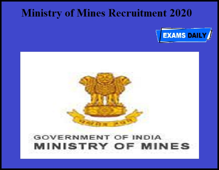 Ministry of Mines Recruitment 2020 OUT
