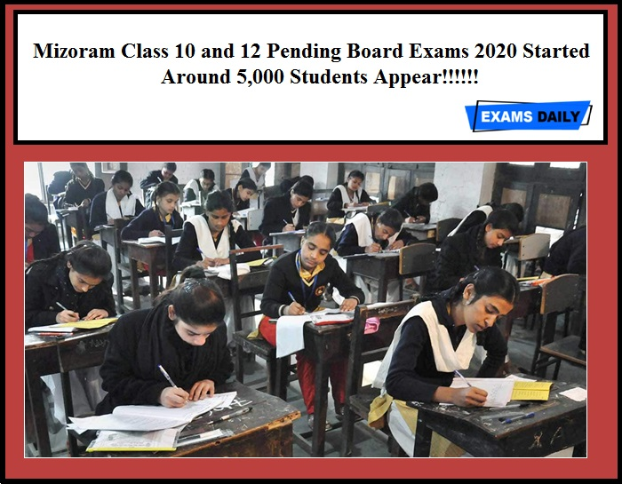 Mizoram Class 10 and 12 Pending Board Exams 2020 Started - Around 5,000 Students Appear!!!!!!