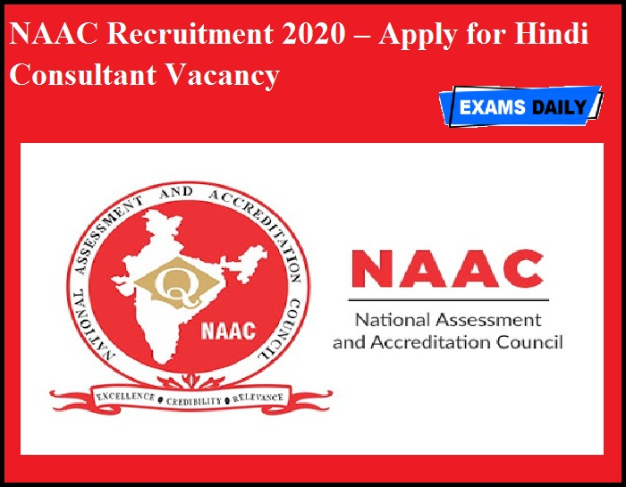 NAAC Recruitment 2020 OUT – Apply for Hindi Consultant Vacancy