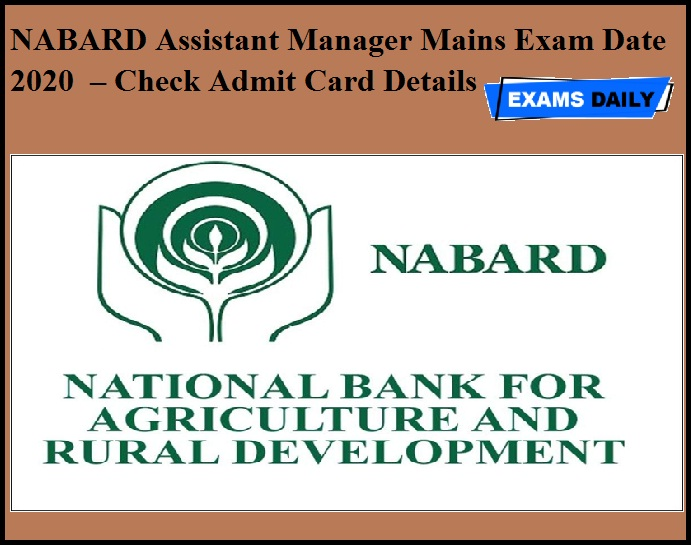 NABARD Assistant Manager Mains Exam Date 2020 OUT – Check Admit Card Details