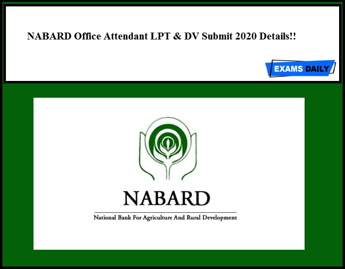 NABARD Office Attendant LPT & DV Submit 2020 Details!!