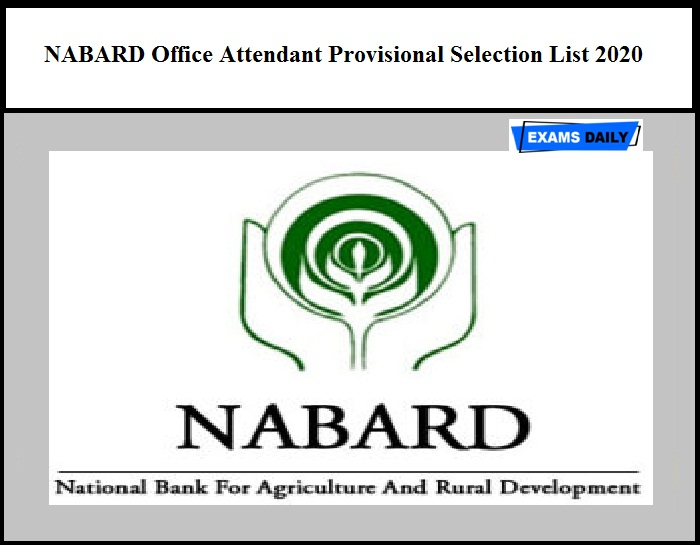 NABARD Office Attendant Result 2020 – Download Provisional Selection List Here