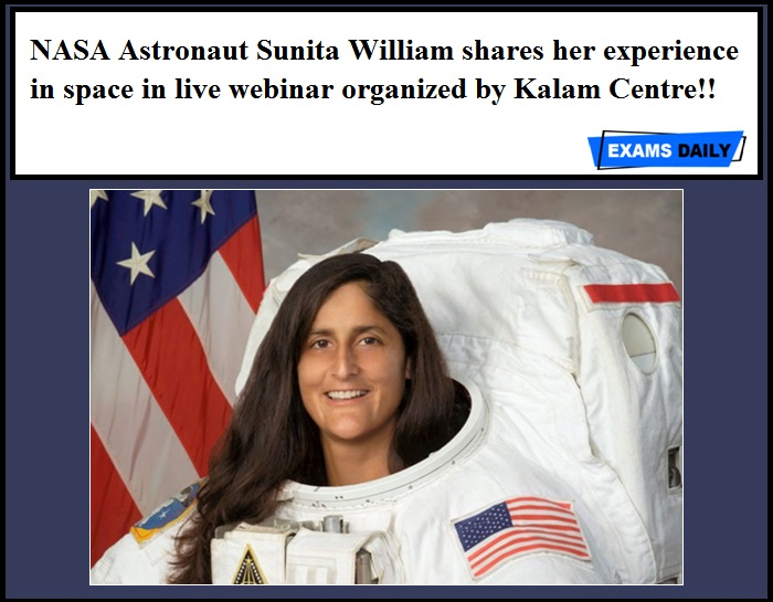 NASA Astronaut Sunita William shares her experience in space in live webinar organized by Kalam Centre!!