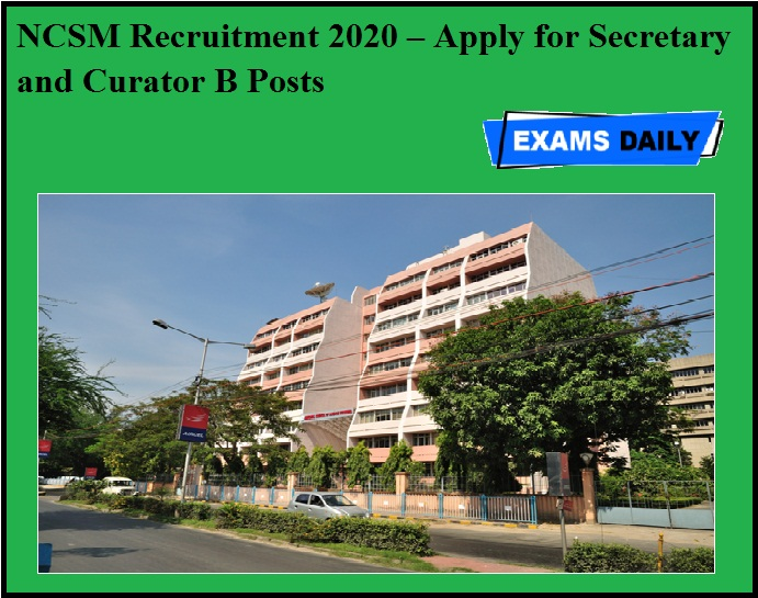 NCSM Recruitment 2020 OUT – Apply for Secretary and Curator B Posts