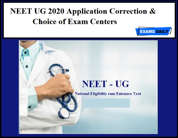NEET UG 2020 Application Correction – Download Choice of Exam Centers Details Here!!