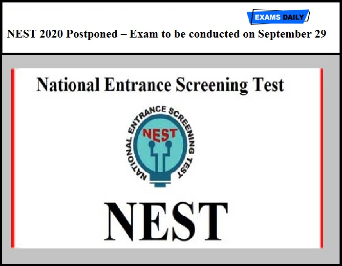 NEST 2020 Postponed – Exam to be conducted on September 29