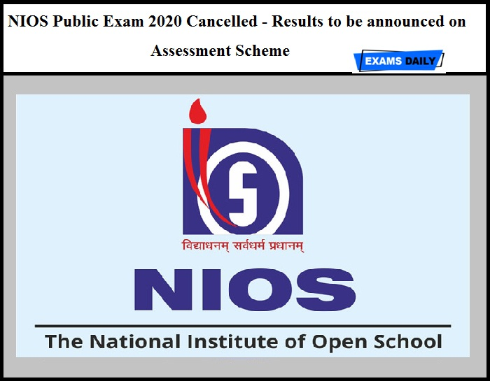 NIOS Public Exam 2020 Cancelled - Results to be announced on Assessment Scheme