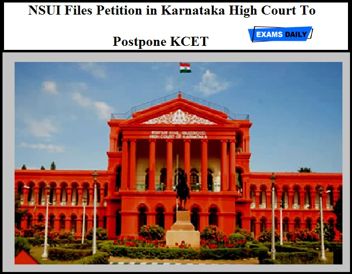 NSUI Files Petition in Karnataka High Court To Postpone KCET – Get Details Here