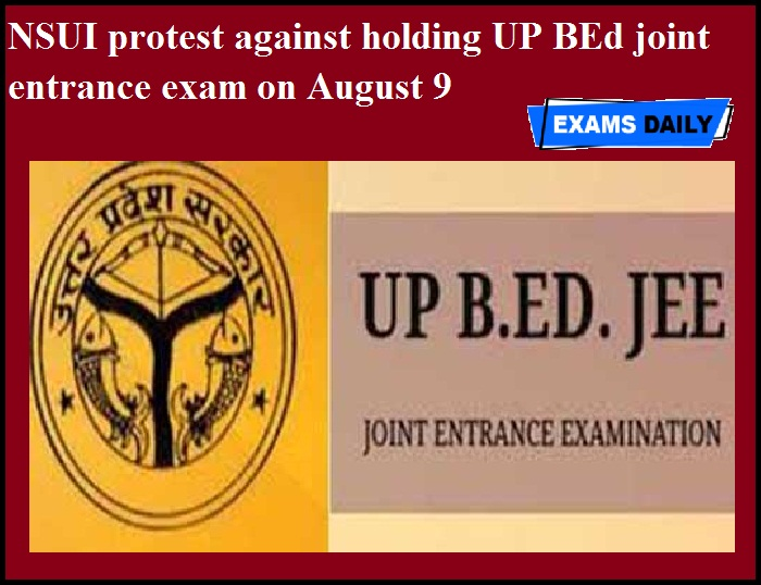 NSUI protest against holding UP BEd joint entrance exam on August 9