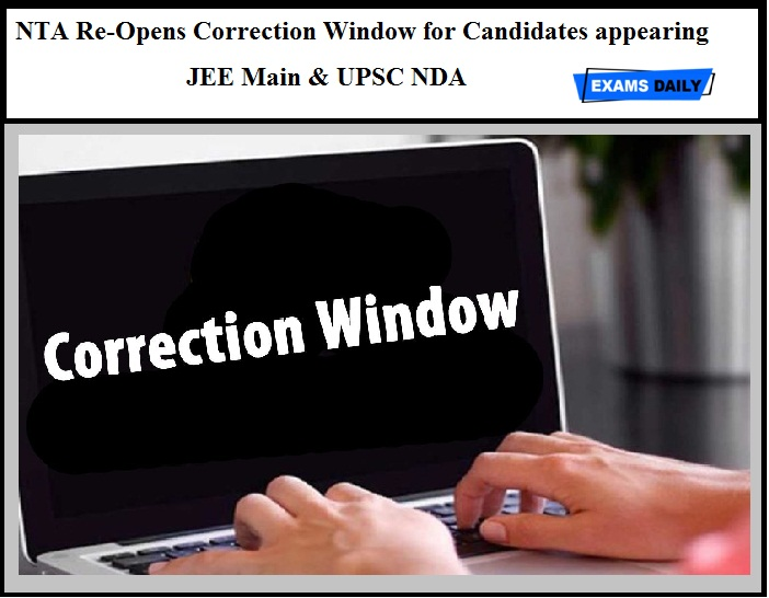 NTA Re-Opens Correction Window for Candidates appearing JEE Main & UPSC NDA
