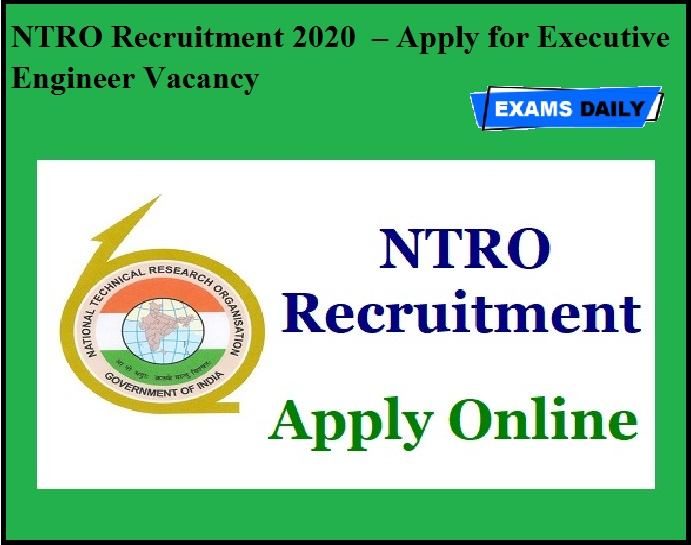 NTRO Recruitment 2020 OUT – Apply for Executive Engineer Vacancy