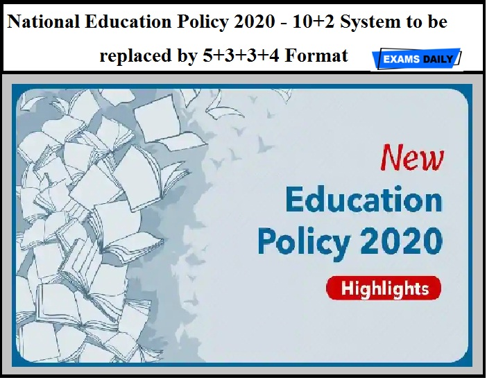 National Education Policy 2020 - 10+2 System to be replaced by 5+3+3+4 Format