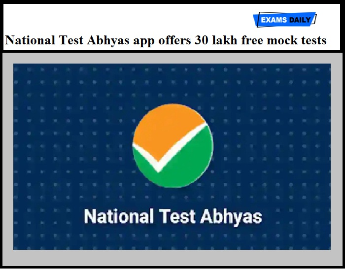 National Test Abhyas app offers 30 lakh free mock tests – Said by HRD Minister