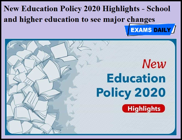 New Education Policy 2020 Highlights - School and higher education to see major changes