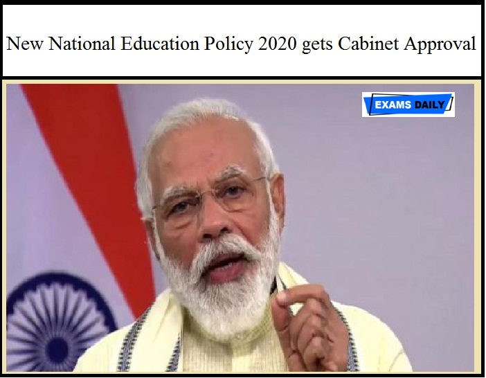 New National Education Policy 2020 gets Cabinet Approval – Get Details Here