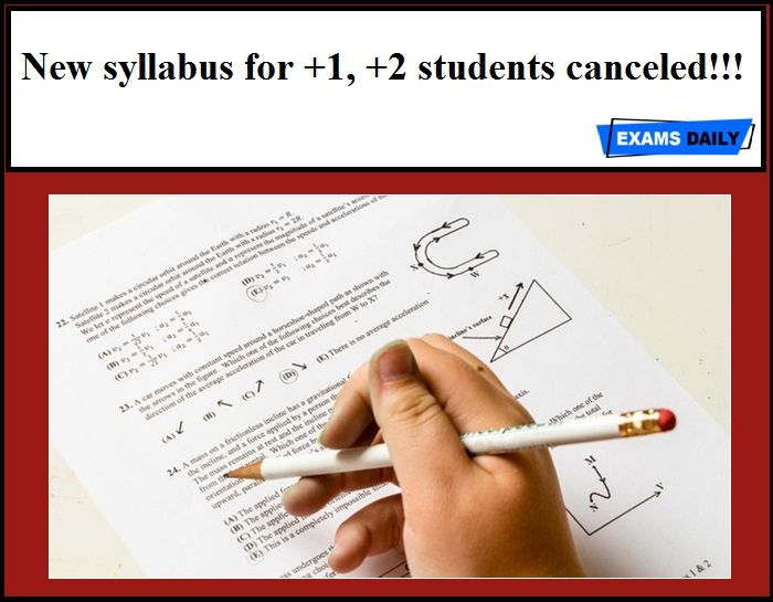 New syllabus for +1, +2 students canceled