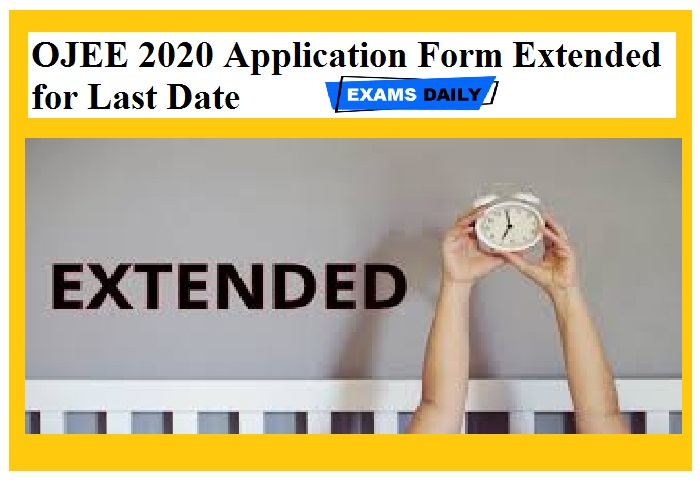 OJEE 2020 Application Form Extended for Last Date