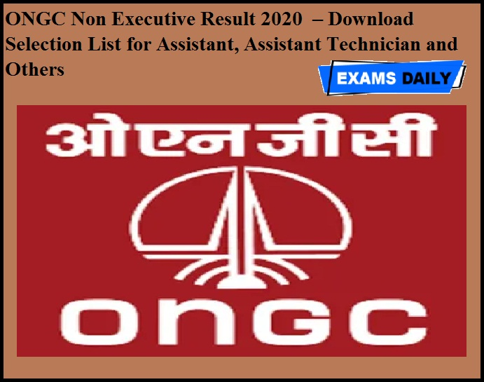 ONGC Non Executive Result 2020 OUT – Download Selection List for Assistant, Assistant Technician and Others