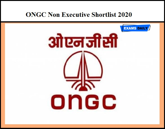 ONGC Non Executive Result 2020 Out - Download Shortlist Here