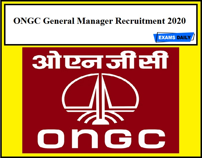 ONGC Recruitment 2020 Out - General Manager
