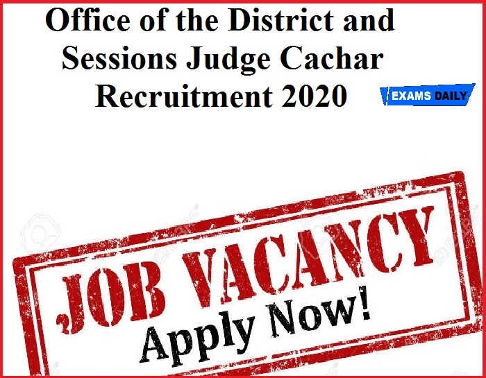 Office of the District and Sessions Judge Cachar Recruitment 2020