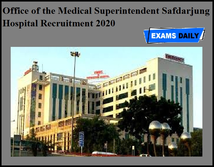 Office of the Medical Superintendent Safdarjung Hospital Recruitment 2020 OUT