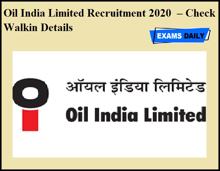 Oil India Limited Recruitment 2020 OUT – Check Walkin Details