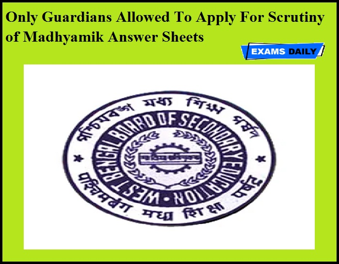 Only Guardians Allowed To Apply For Scrutiny of Madhyamik Answer Sheets