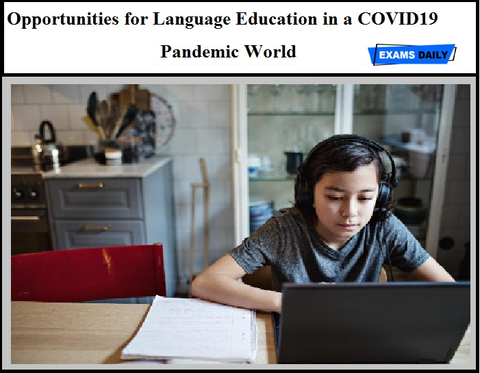 Opportunities for Language Education in a COVID19 Pandemic World