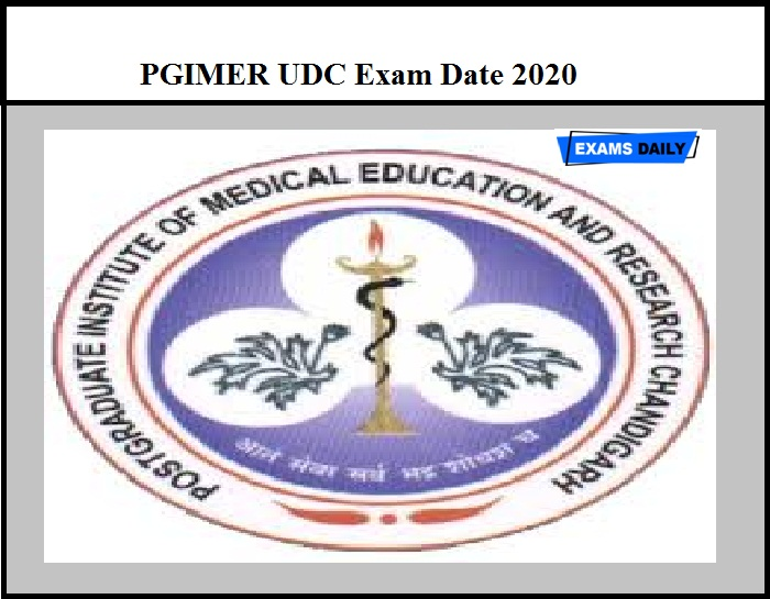 PGIMER UDC Exam Date 2020 Out – Download Exam Details Here