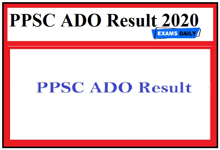 PPSC ADO Result 2020 (Out) – Download Cut Off, Merit List Here