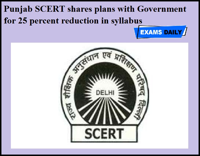 Punjab SCERT shares plans with Government for 25 percent reduction in syllabus