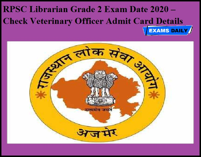 RPSC Librarian Grade 2 Exam Date 2020 – Check Veterinary Officer Admit Card Details