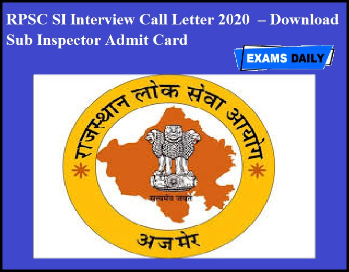 RPSC SI Interview Call Letter 2020 OUT – Download Sub Inspector Admit Card