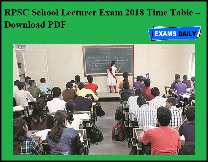 RPSC School Lecturer Exam 2018 Time Table – Download PDF