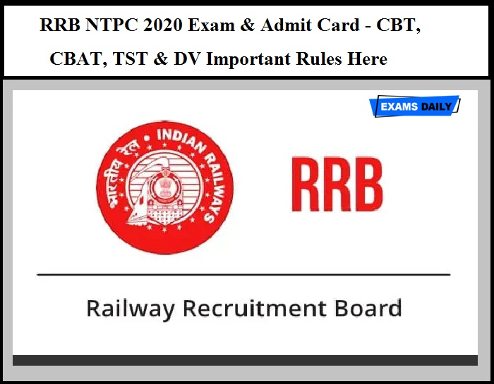 RRB NTPC 2020 Exam & Admit Card - Check CBT, CBAT, TST & DV Important Rules Here