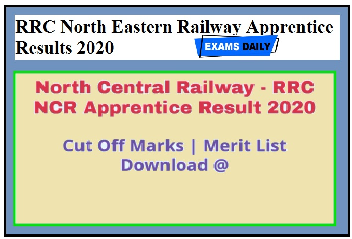 RRC North Eastern Railway Apprentice Results 2020